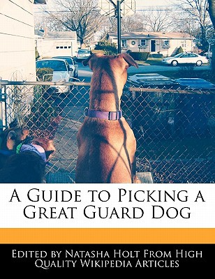 A Guide to Picking a Great Guard Dog book written by Natalie Canter