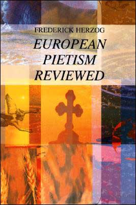 European Pietism Reviewed book written by Frederick Herzog