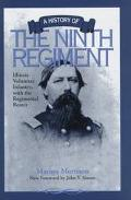 A history of the Ninth Regiment Illinois Volunteer Infantry, with the regimental roster book written by the chaplain,  Marion Morrison; foreword by John Y. Simon