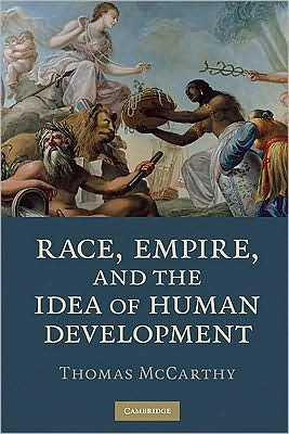 Race, Empire, and the Idea of Human Development book written by Thomas McCarthy