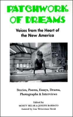 Patchwork of Dreams: Voices from the Heart of the New America book written by Sklar