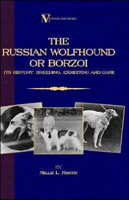 Borzoi - the Russian Wolfhound. Its Hist book written by Nellie R. Martin