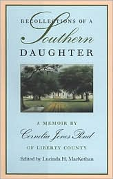 Recollections of a Southern Daughter: A Memoir by Cornelia Jones Pond of Liberty County book written by Pond