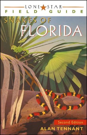 Lone Star Field Guide to the Snakes of Florida book written by Alan Tennant