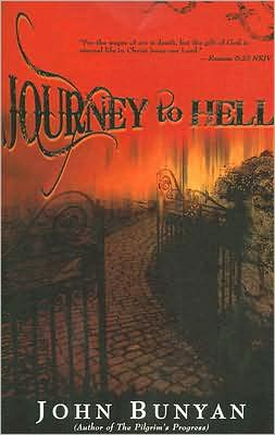 Journey to Hell book written by John Bunyan
