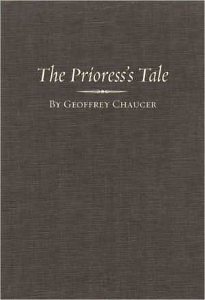 The Canterbury Tales: Prioress' Tale book written by Goeffrey Chaucer