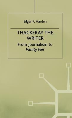 Thackeray the writer written by Harden, Edgar F.