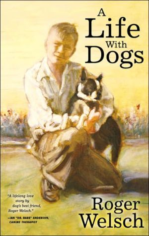 A Life with Dogs book written by Roger Welsch