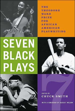 Seven Black Plays: The Theodore Ward Prize for African-American Playwriting book written by Chuck Smith