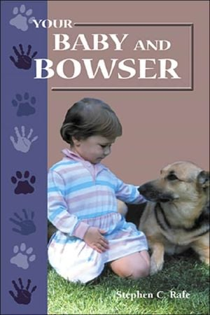 Your Baby and Bowser book written by Stephen C. Rafe