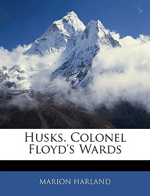 Husks. Colonel Floyd's Wards book written by Harland, Marion