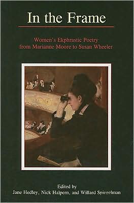 In the Frame: Women's Ekphrastic Poetry from Marianne Moore to Susan Wheeler book written by Jane Hedley