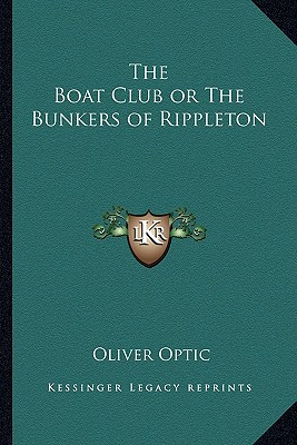 The Boat Club or the Bunkers of Rippleton book written by Optic, Oliver