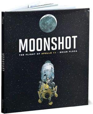 Moonshot: The Flight of Apollo 11 book written by Brian Floca