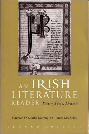 An Irish Literature Reader: Poetry, Prose, Drama written by Maureen O'Rourke Murphy