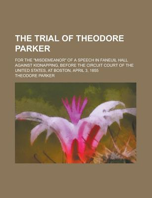 The Trial of Theodore Parker written by Parker, Theodore