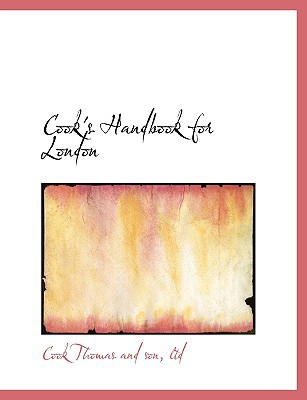 Cook's Handbook for London book written by Thomas and Son, Ltd Cook