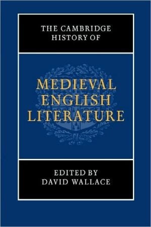 The Cambridge history of medieval English literature book written by David Wallace