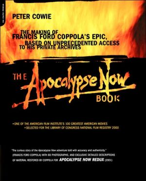 Apocalypse Now Book: The Making of Coppola's Epic book written by Peter Cowie