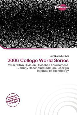 2006 College World Series written by Jerold Angelus