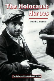 The Holocaust heroes book written by David K. Fremon
