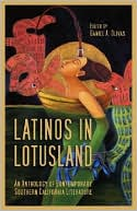 Latinos in Lotusland: An Anthology of Contemporary Southern California Literature book written by Daniel A. Olivas
