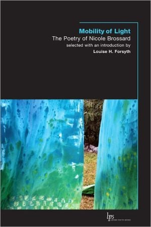 Mobility of Light: The Poetry of Nicole Brossard book written by Nicole Brossard
