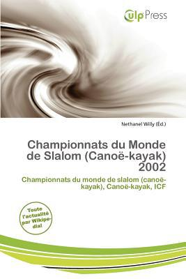 Championnats Du Monde de Slalom (Cano -Kayak) 2002 written by Nethanel Willy