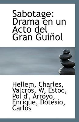 Sabotage: Drama En Un Acto del Gran GUI Ol written by Charles, Hellem