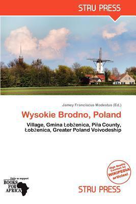Wysokie Brodno, Poland written by Jamey Franciscus Modestus