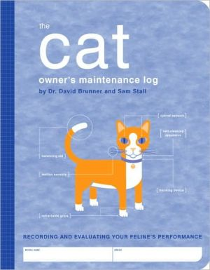 Cat Owner's Maintenance Log: Recording and Evaluating Your Feline's Performance book written by Dr. David Brunner