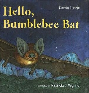 Hello, Bumblebee Bat book written by Darrin Lunde