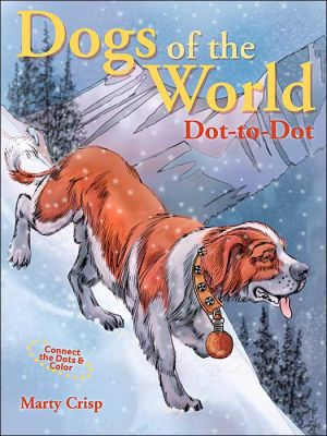 Dogs of the World Dot-to-Dot: Connect the Dots & Color book written by Marty Crisp
