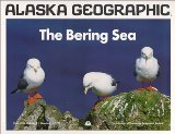 The Bering Sea, Vol. 26 book written by Alaska Geographic Society