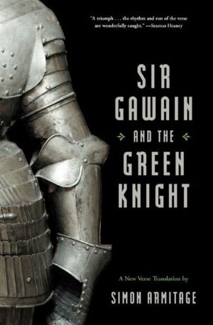 Sir Gawain and the Green Knight: A New Verse Translation book written by Simon Armitage