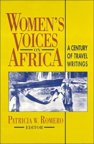Women's Voices on Africa book written by Patricia W. Romero, Mary Kingsley, Jocelyn Murray, Joan R. Forbes, Princess Mary Louise