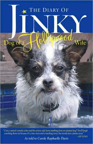 The Diary of Jinky: The Dog of a Hollywood Wife book written by Carol Raphaelle Davis