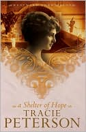 A Shelter of Hope (Westward Chronicles Series #1) book written by Tracie Peterson
