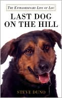 Last Dog on the Hill: The Extraordinary Life of Lou book written by Steve Duno