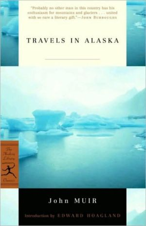 Travels in Alaska book written by Edward Hoagland