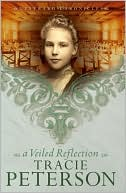 A Veiled Reflection (Westward Chronicles Series #3) book written by Tracie Peterson