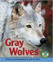 Gray Wolves book written by Lynn M. Stone
