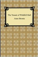 The Tenant Of Wildfell Hall book written by Anne Bronte