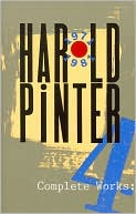 Complete Works: Four (1971-1981), Vol. 4 book written by Harold Pinter
