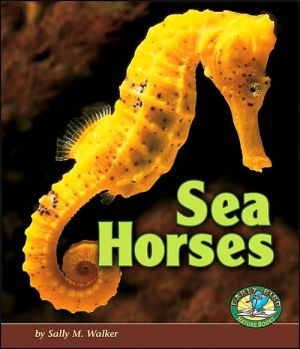 Sea Horses (Early Bird Nature Books Series) book written by Sally M. Walker