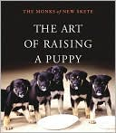 The Art of Raising a Puppy book written by The Monks of New Skete