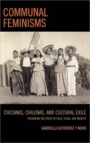 Communal Feminisms book written by Gabriella Gutierrez Y. Muhs