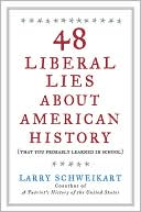 48 Liberal Lies about American History (That You Probably Learned in School) book written by Larry Schweikart