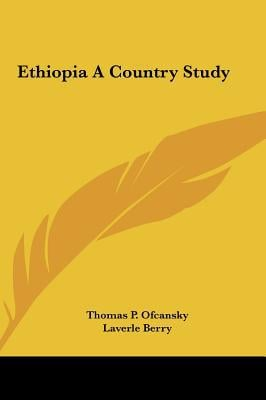 Ethiopia a Country Study book written by Ofcansky, Thomas P. , Berry, Laverle
