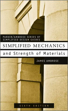 Simplified Mechanics and Strength of Materials book written by James Ambrose